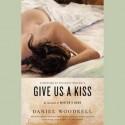 Give Us a Kiss: A Novel (Audio) - Daniel Woodrell, Pinckney Benedict