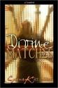 Divine Matches (An Erotic / Erotica Mythological Anthology) - Selena Kitt, Dakota Trace, Ava James, Cherry Lee, Erin O'Riordan, Ursula Grey, Deb Varva, Elliot Mabeuse, J.E. Taylor, Aleksandr Voinov, Raev Gray