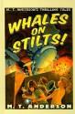 Whales on Stilts! - M.T. Anderson, Kurt Cyrus