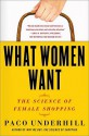 What Women Want: The Science of Female Shopping - Paco Underhill