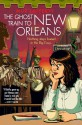 The Ghost Train to New Orleans - Mur Lafferty