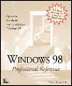 Windows 98 Professional Reference [With Contains Check It 5.0, Process Explorer 98 Pro...] - Bruce Hallberg, Joe Casad