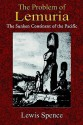 The Problem of Lemuria: The Sunken Continent of the Pacific - Lewis Spence, Paul Tice