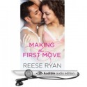 Making the First Move - Reese Ryan, Angela Starling