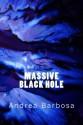 Massive Black Hole - Andrea Barbosa