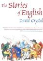 The Stories of English - David Crystal