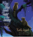 The True Blue Scouts of Sugar Man Swamp - Kathi Appelt