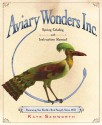 Aviary Wonders Inc. Spring Catalog and Instruction Manual - Kate Samworth