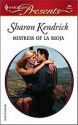 Mistress of La Roija (Harlequin Presents) - Sharon Kendrick