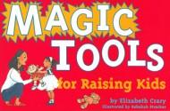 Magic Tools For Raising Kids - Elizabeth Crary