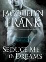 Seduce Me in Dreams - Jacquelyn Frank, Coleen Marlo