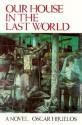 Our House in the Last World - Oscar Hijuelos