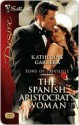 The Spanish Aristocrat's Woman (Silhouette Desire) - Katherine Garbera