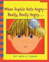When Sophie Gets Angry--Really, Really Angry... - Molly Bang
