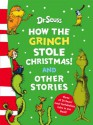 How the Grinch stole Christmas! And other stories - Dr. Seuss
