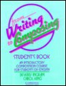 From Writing to Composing Student's Book: An Introductory Composition Course for Students of English - Beverly Ingram, Carol King