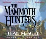 The Mammoth Hunters (Earth's Children, #3) - Jean M. Auel, Sandra Burr