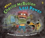 When Charlie McButton Lost Power - Mike Lester, Suzanne Collins