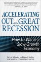 Accelerating out of the Great Recession: How to Win in a Slow-Growth Economy - David Rhodes, Daniel Stelter