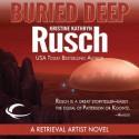 Buried Deep - Kristine Kathryn Rusch, Jay Snyder