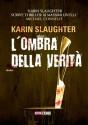 L'ombra della verità (Narrativa) (Italian Edition) - Karin Slaughter, De Dominicis, Raffaella