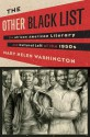 The Other Blacklist: The African American Literary and Cultural Left of the 1950s - Mary Helen Washington