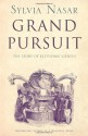 Grand Pursuit: Great 20th Century Economic Thinkers And What They Discovered About The Way The World Works - Sylvia Nasar