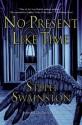 No Present Like Time - Steph Swainston