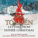 Letters from Father Christmas - J.R.R. Tolkien, Derek Jacobi, John Moffatt, Christian Rodska