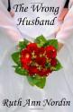 The Wrong Husband - Ruth Ann Nordin