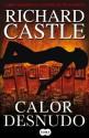 Calor desnudo (Spanish Edition) - Richard Castle