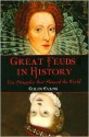 Great Feuds in History: Ten Struggles That Shaped the World - Colin Evans