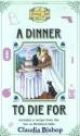 A Dinner to Die For - Claudia Bishop