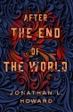After the End of the World (Carter & Lovecraft) - Jonathan L. Howard