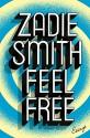 Feel Free: Essays - Zadie Smith