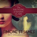 The Haunting of Maddy Clare - Pamela Garelick, Simone St. James