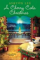 A Cherry Cola Christmas (A Cherry Cola Book Club Novel) - Ashton Lee