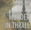 Murder in Thrall - Anne Cleeland, To Be Announced