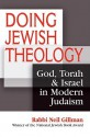 Doing Jewish Theology: God, Torah & Israel in Modern Judaism - Neil Gillman