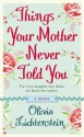 Things Your Mother Never Told You - Olivia Lichtenstein