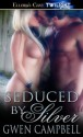 Seduced by Silver - Gwen Campbell