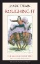 Roughing It - Mark Twain, Edgar Marquess Branch, Robert P. Browning, Harriet E. Smith