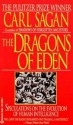 Dragons of Eden: Speculations on the Evolution of Human Intelligence - Carl Sagan