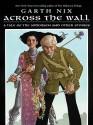 Across the Wall (eBook) - Garth Nix