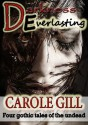 Darkness Everlasting: 4 Gothic Undead tales - Carole Gill