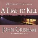 A Time to Kill - John Grisham, Alexander Adams