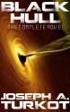 Black Hull (A Dystopian Novel) - Joseph A. Turkot