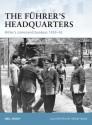 The Fuhrer's Headquarters: Hitler's command bunkers 1939-45 (Fortress) - Neil Short, Adam Hook
