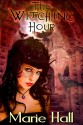 The Witching Hour - Marie Hall
