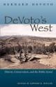 DeVoto's West: History, Conservation, and the Public Good - Bernard DeVoto, Edward K. Muller